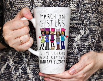 17 oz Latte Womens march, March to polls, Womens rights, Feminist , March on DC , She Persisted, Nevertheless, March on, Washington, Gift