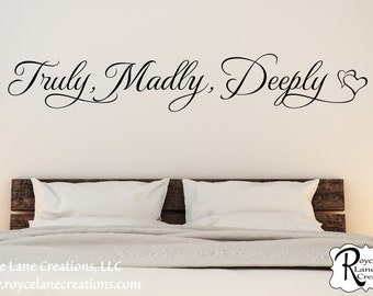 Truly Madly Deeply Bedroom Wall Decal- Wall Decal Romantic - Master Bedroom Wall Decals- Bedroom Decor - Bedroom Wall Decor- Bedroom Decal