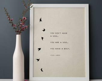C.S. Lewis quote print, you don't have a soul, you are a soul, poetry art, gift for her, soul quote, wall decor