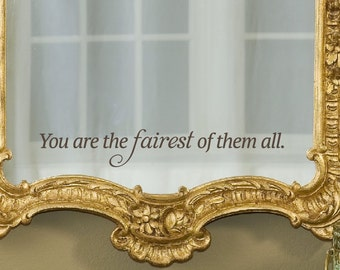 Fairest of them all Vinyl Decal, Bathroom Wall Decal, Girls Bedroom Decal