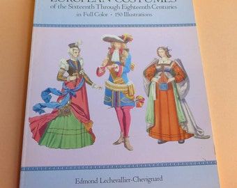 European Costume of the Sixteenth Through Eighteenth Centuries by Edmond Lechevallier-Chevignard, Dover Books, Color Costume History