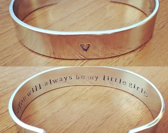 You will always be my little girl... cuff bracelet...