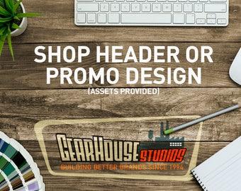 Shop Header or Promo Design - Assets Provided