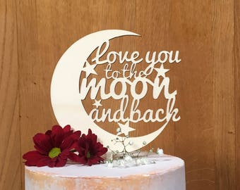 Wooden Cake Topper, Love you to the moon and back, moon cake topper, alternative cake topper, rustic wedding, cake topper