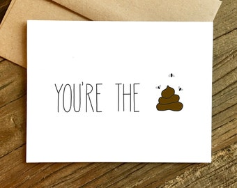 Funny Thank You Card - You're the Sh-t. Congratulations Card.