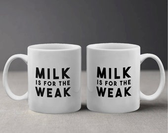 Milk Is For The Weak Inpirational Vegan Design Black Coffee Mug M1097