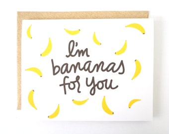 I'm Bananas for You. Funny card. Humorous card. Love card.