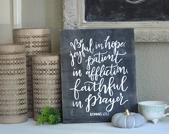 Hand Painted Hand Lettered Wooden Sign Scripture Bible Verse Be Joyful in Hope Patient in Affliction Faithful in Prayer Romans 12:12