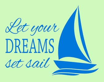 Let Your Dreams Set Sail Wall Decal