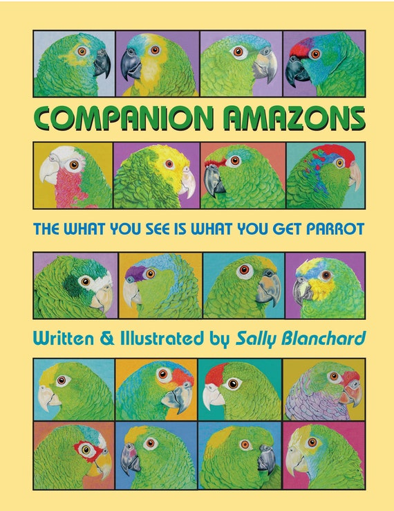 Companion Amazons: The What You See Is What You Get Parrot writtne and illustrated by Sally Blanchard .pdf