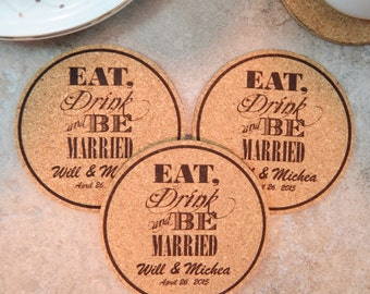 Custom Cork Coasters, Personalized Unique Weddng, Kitchen Accessories, Eat Drink and be Married As Low As 1.87