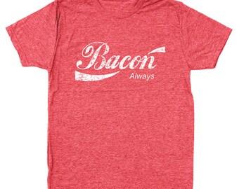 Bacon Always Bacon Always Bacon Bacon Lover I Love Bacon Men's Tri-Blend T-Shirt DT0079