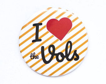 University of Tennessee I Love the Vols! Game Day Button- 3 inch