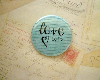 Pocket Mirror - Love Lots - Blue Stripe - Hand Lettering, Quote.