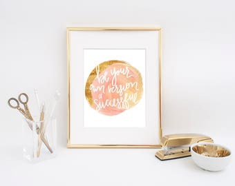 Quote Print Digital File - Be Your Own Version of Successful