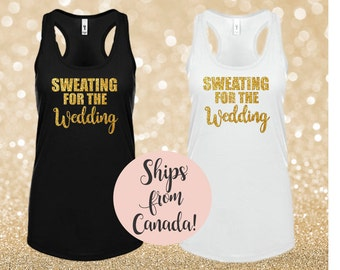 Sweating for the Wedding Racerback Tank Top Black White Gold Glitter Workout Shirt Bride to Be Bride Shirt Yoga Running