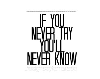 If You Never Try You'll Never know // Wall Art Print // Mental Health Awareness // Typography // Scandinavian // Modern // TLB000424