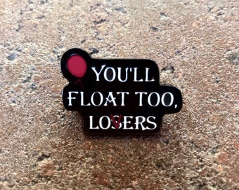 You'll Float Too Enamel Pin