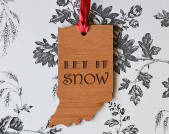 LET IT SNOW Engraved Indiana Ornament