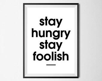 Stay Hungry Stay Foolish Wall Print - Wall Art, Home Decor, Kitchen Print, Hungry Print, Foolish Print
