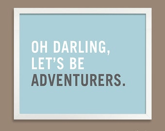 Travel Poster, Oh Darling Lets Be Adventurers Poster, Adventure Art Print, Inspirational Home Decor, Typography, custom colors