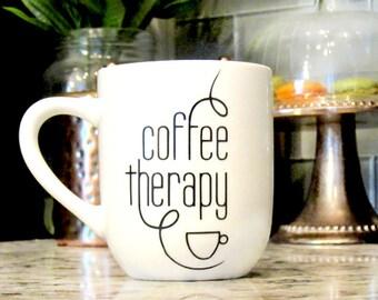 Coffee Therapy Mug Novelty Coffee Mug Funny Coffee Mug Mugs with Sayings Coffee Lover Gift Office Coffee Mug Coworker Gift Mug Gift