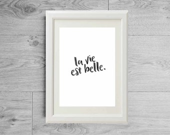 French quote print, la vie est belle, Minimalist print, Inspirational quote, French print, Black and white french poster, French touch