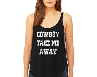 Cowboy Take Me Away - Ladie's Flowy Slide Slit Tank