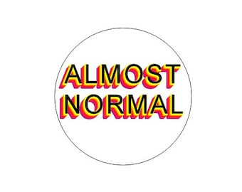 Almost Normal pinback button