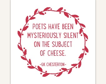 Funny Quote Art Print, typographic, GK Chesterton, poets mysteriously silent on subject of cheese