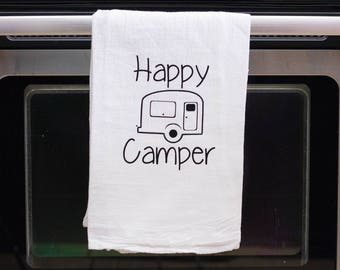 Happy Camper, Funny kitchen towel, funny dish towel, funny tea towel, flour sack towel, kitchen gift, funny kitchen decor,  kitchen decor