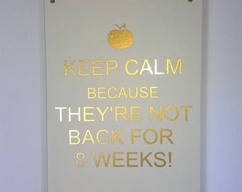 Keep calm, they're not back, end of term gift, teacher's gifts, special teacher, favourite teacher, school's out, out for summer, school
