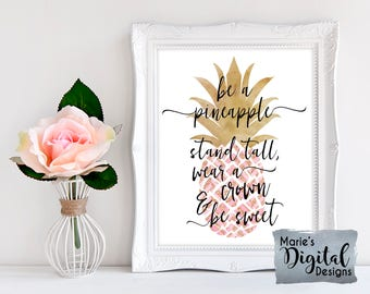 INSTANT DOWNLOAD - Printable Be A Pineapple Stand Tall Wear A Crown And Be Sweet / Pink Rose Gold Wall Art / Inspirational Quote / JPEG file