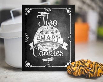 Graduation Two Smart Cookies Sign, Printable Chalkboard, Graduation Party Sign, Class of 2018 Sign, Party Sign, Graduation Party Decoration,