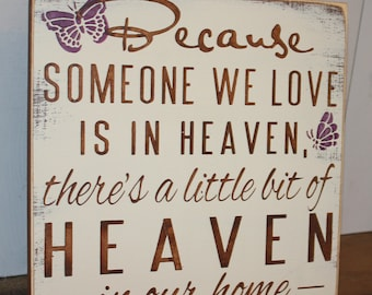 Because Someone We Love is in HEAVEN There's a little bit of HEAVEN in our home Sign-Brown-Ivory-Purple Butterflies-Sanded Edges-Rustic