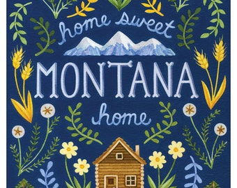 Home Sweet Home, Montana, Montana Art, Log Cabin, 8 x 10 Art Print
