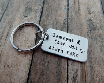 Miscarriage Gift - Someone I love was never born - Hand Stamped Keychain - Memorial Keychain - Loss of a Child - Bereavement - Sympathy Gift