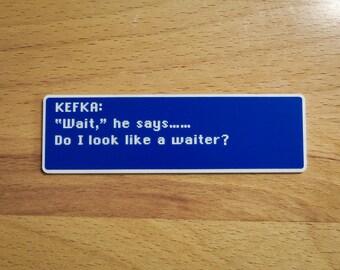 Kefka - Wait, He Says - Final Fantasy VI Dialog Box