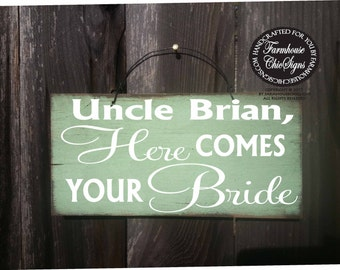 bride sign, custom bride sign, uncle here comes bride sign, wedding sign, custom wedding sign, custom here comes the bride