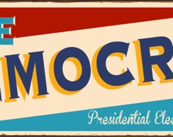 Vote Democrat Metal Sign, Retro, Vote, Presidential Election HB7670