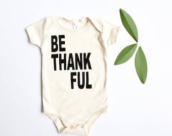 BE THANKFUL - baby thanksgiving shirt - unisex baby clothing - baby boy - baby girl - baby graphic t shirt - bodysuit - baby shower gift