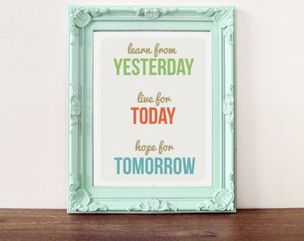 Typographic Print, Motivational Print, Inspirational quote, quotes, yesterday quote, quote print, typography print, Inspirational typography