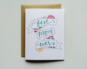 Best Mom Ever Card- Mother's Day Card- Cute Mother's Day Card- Greeting Card- Hand Lettered Card- Card for Mom
