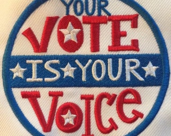 Your Vote is your Voice *Patch* Iron or Sew  On