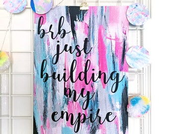 Quote Print, A4 Colourful Quote Print, BRB Just Building My Empire Print, Inspirational Quote, Wall Art Quote Print