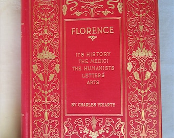 1897 FLORENCE Book Charles Yriarte Italy 476 Pages Vintage