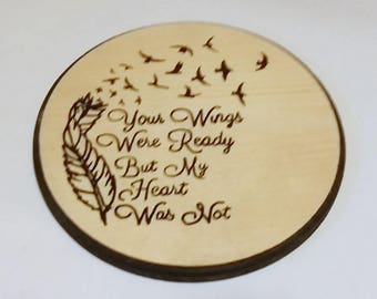 Your Wings Were Ready, Carved Sign, Memorial Plaque, Heart Felt, Losing a Loved One, Wood Sign, Loss of a Family Member