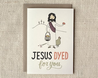 SALE - Funny Easter Card - Jesus Dyed for You