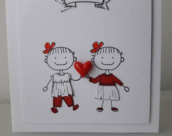 Anniversary card, love or friendship she and she, for two girlfriends or for two friends who love each other!