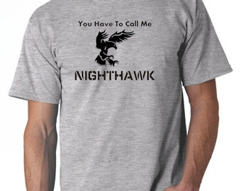 You Have to Call Me Nighthawk Tshirt - Step Brothers T-shirt